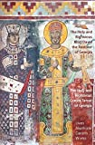 The Holy and Righteous King David the Restorer and Queen Tamar of Georgia: Lives, Canons, Akathists, and Works