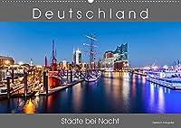 Deutschland Staedte bei Nacht (Wandkalender 2022 DIN A2 quer): Stadtansichten deutscher Staedte bei Nacht. (Monatskalender, 14 Seiten )