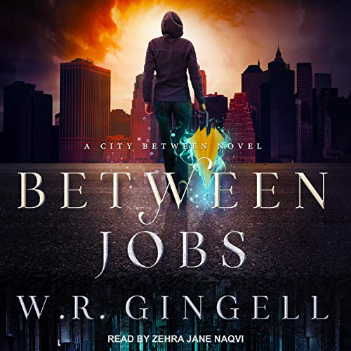 Between Jobs     City Between Series, Book 1              By:                                                                                                                                 W.R. Gingell                               Narrated by:                                                                                                                                 Zehra Jane Naqvi                      Length: 7 hrs and 43 mins     13 ratings     Overall 4.6