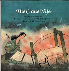 The Crane Wife retold by Sumiko Yagawa, translated by Katherine Paterson, illustrated by Suekichi Akaba