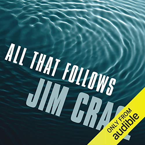 All that Follows                   By:                                                                                                                                 Jim Crace                               Narrated by:                                                                                                                                 William Hope                      Length: 8 hrs and 40 mins     3 ratings     Overall 4.3