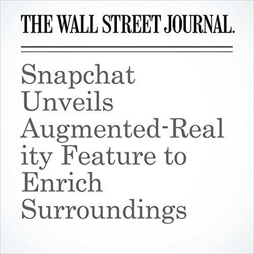 Snapchat Unveils Augmented-Reality Feature to Enrich Surroundings copertina