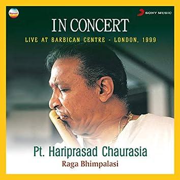 In Concert : Raga Bhimpalasi (Live At Barbican Centre, London)