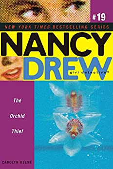 The Orchid Thief (Nancy Drew (All New) Girl Detective Book 19) by [Carolyn Keene]