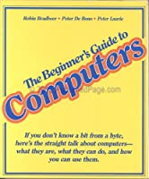 The Beginner's Guide to Computers