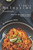 Simply Malaysian Cookbook: Easy yet Delicious Classics from Malaysia