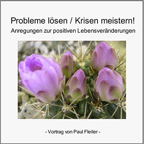 Probleme lösen & Krisen meistern. Anregungen zur positiven Lebensveränderung cover art