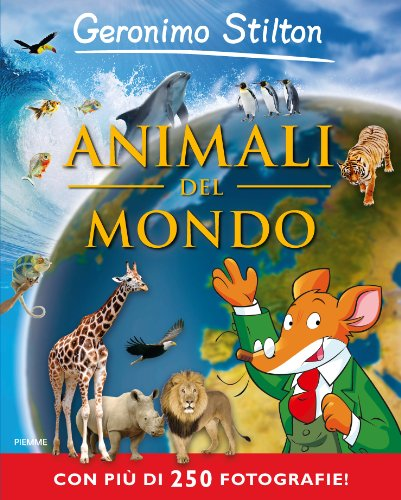 Animali del mondo. Ediz. illustrata