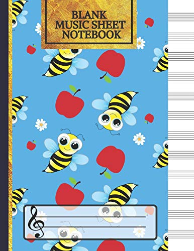 Blank Music Sheet Notebook: Cute Bees & Apples Songwriting Journal: Lined/Ruled Paper And Staff (12 Staves) Manuscript Paper For Notes, Lyrics And Music. For Musicians, Music Lovers & Students