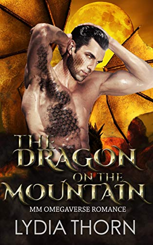 The Dragon on the Mountain (MM Omegaverse Dragon-Shifter Romance)
