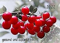 2022 gesund und appetitlich (Wandkalender 2022 DIN A3 quer): hervorgehobene Fruechte vom Markt und aus dem Garten (Monatskalender, 14 Seiten )