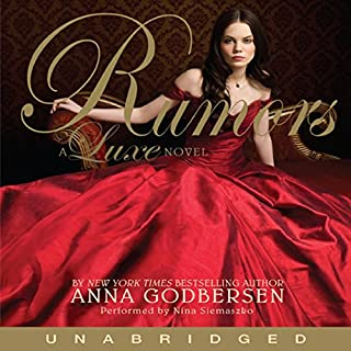 Rumors     A Luxe Novel              By:                                                                                                                                 Anna Godbersen                               Narrated by:                                                                                                                                 Nina Siemaszko                      Length: 9 hrs and 54 mins     88 ratings     Overall 4.2