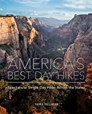 America s Best Day Hikes: Spectacular Single-Day Hikes Across the States