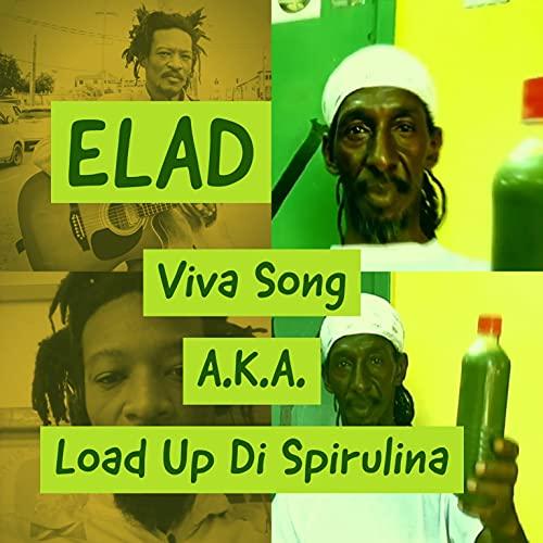 Viva Song A.K.A. Load Up Di Spirulina