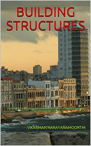 BUILDING STRUCTURES: For BE/B.TECH/BCA/MCA/ME/M.TECH/Diploma/B.Sc/M.Sc/BBA/MBA/Competitive Exams & Knowledge Seekers (English Edition)
