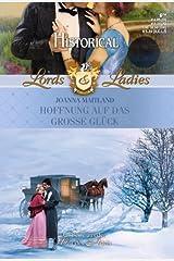 Hoffnung auf das große Glück (LORDS & LADIES 22) (German Edition) Kindle Edition