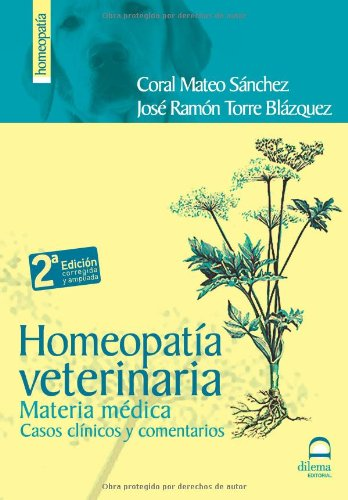 Homeopatía veterinaria 2ª edición: Materia médica. Casos clínicos y comentarios