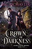 Crown of Darkness (Dark Court Rising Book 2)