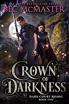 Crown of Darkness (Dark Court Rising Book 2) by [Bec McMaster]