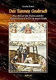 Das Turiner Grabtuch: Das Rätsel des Todes und der Auferstehung von Jesus Christus in neuer Sicht