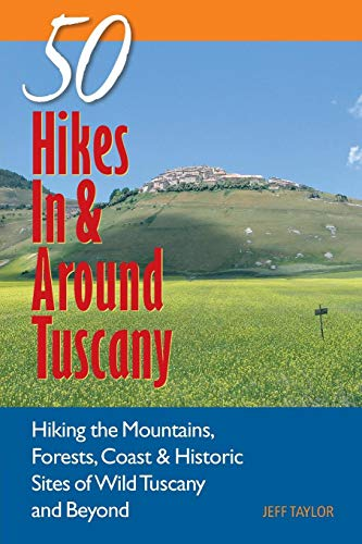 Price comparison product image 50 Hikes In & Around Tuscany: Hiking the Mountains,  Forests,  Coast and Historic Sites of Wild Tuscany (Explorer's 50 Hikes)