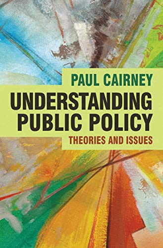 Compare Textbook Prices for Understanding Public Policy: Theories and Issues Textbooks in Policy Studies 2011 Edition ISBN 9780230229716 by Cairney, Paul