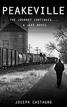 PEAKEVILLE: The Journey Continues... (Jake Book 2) by [Joseph Castagno]