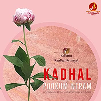 "Kadhal Pookum Neram (From ""K3 - Kathirin Kavithai Kelungal"")"