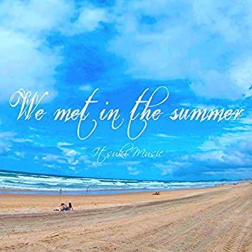 We met in the summer (feat. Miwa)