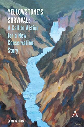 Yellowstone's Survival and Our Call to Action: Making the Case for a New Ecosystem Conservation Story