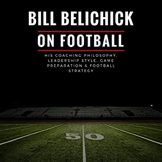 Bill Belichick     His Coaching Philosophy, Leadership Style, Game Preparation & Football Strategy              De :                                                                                                                                 Pete Smith                               Lu par :                                                                                                                                 Joseph F Miele Jr.                      Durée : 8 h et 24 min     Pas de notations     Global 0,0