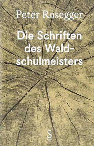 Die Schriften des Waldschulmeisters: Ausgewählte Werke in Einzelbänden, Band 3