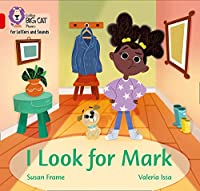 I Look for Mark: Band 02b/Red B (Collins Big Cat Phonics for Letters and Sounds)