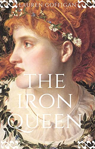 The Iron Queen: A Novel of Boudica (Celtic Queens Collection Book 2)