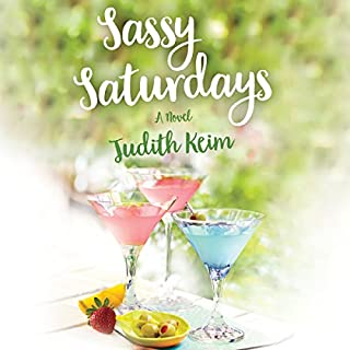 Sassy Saturdays                   Written by:                                                                                                                                 Judith Keim                               Narrated by:                                                                                                                                 Joyce Bean                      Length: 8 hrs and 49 mins     Not rated yet     Overall 0.0