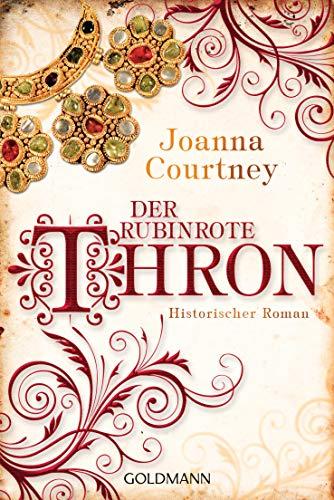 Der rubinrote Thron: Historischer Roman - Die drei Königinnen Saga 3