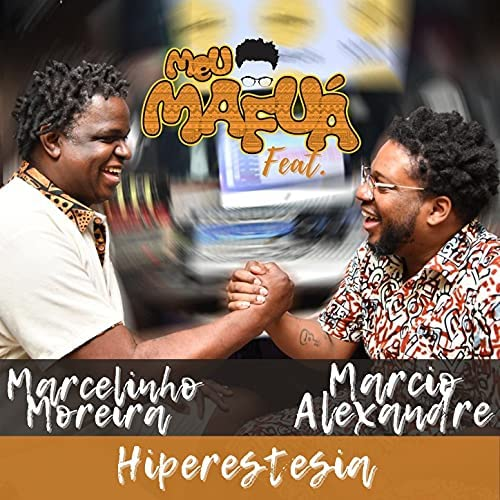 Meu Mafuá, Marcio Alexandre & Marcelinho Moreira
