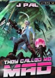 They Called me Mad: A LitRPG Apocalypse Series (English Edition)