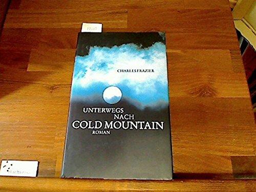 Unterwegs nach Cold Mountain. Roman. Aus dem Englischen von Karina Of.