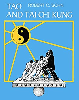Tao and T'ai Chi Kung by [Robert C. Sohn]