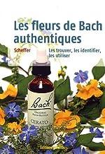 Les fleurs de Bach authentiques - Les trouver, les reconnaître et les utiliser de Mechthild Scheffer