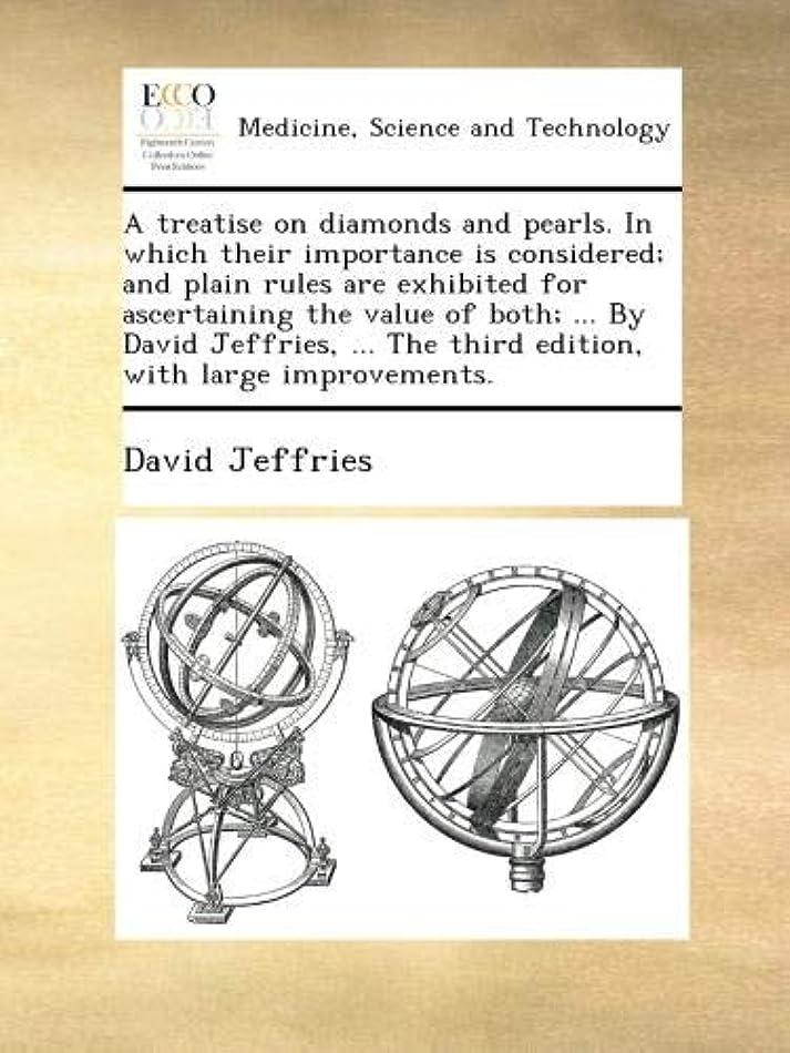 かすかな給料パーフェルビッドA treatise on diamonds and pearls. In which their importance is considered; and plain rules are exhibited for ascertaining the value of both; ... By David Jeffries, ... The third edition, with large improvements.