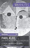 Paul Klee, un artiste majeur du Bauhaus - « L'art ne reproduit pas le visible, il rend visible »