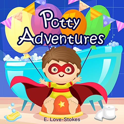 Potty Adventures: A fun early introduction to potty training with positive reinforcement to build children's confidence as they begin using the potty.