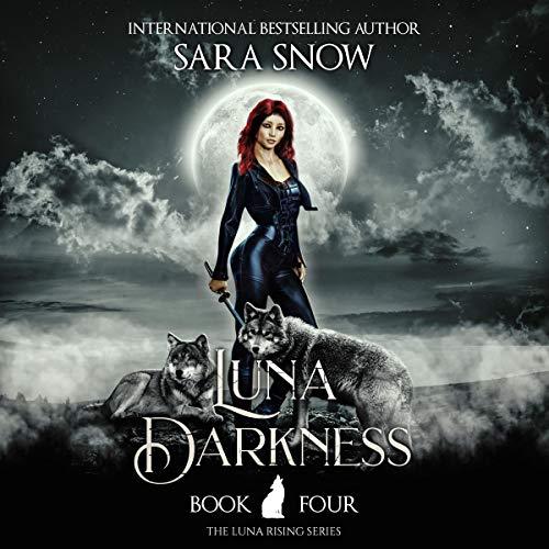Luna Darkness: The Luna Rising Series, Book Four