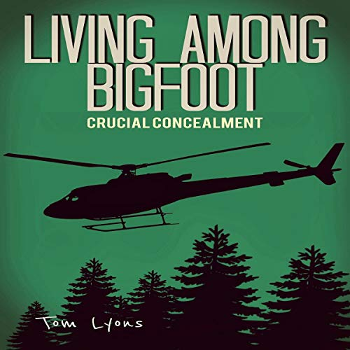 Living Among Bigfoot: Crucial Concealment audiobook cover art