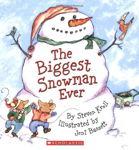The Biggest Snowman Ever by Steven Kroll (2005-10-01)