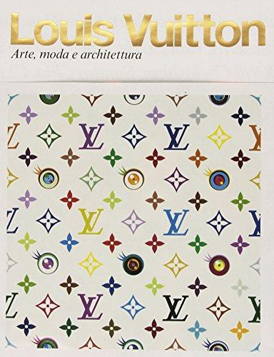 Louis Vuitton. Arte, moda e architettura. Ediz. illustrata (Varia illustrati)