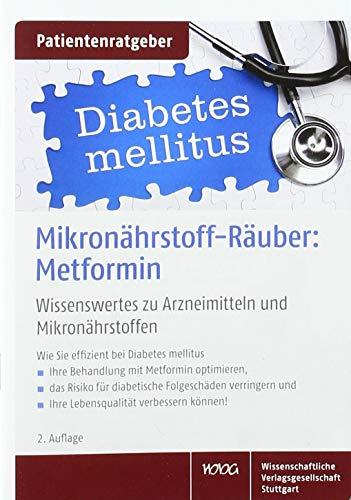 Mikronährstoff-Räuber: Metformin: Wissenswertes zu Arzneimitteln und Mikronährstoffen. Patientenratgeber