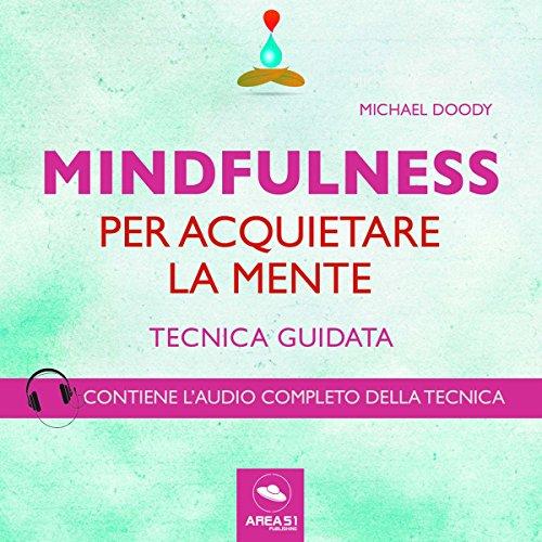 Mindfulness per acquietare la mente audiobook cover art